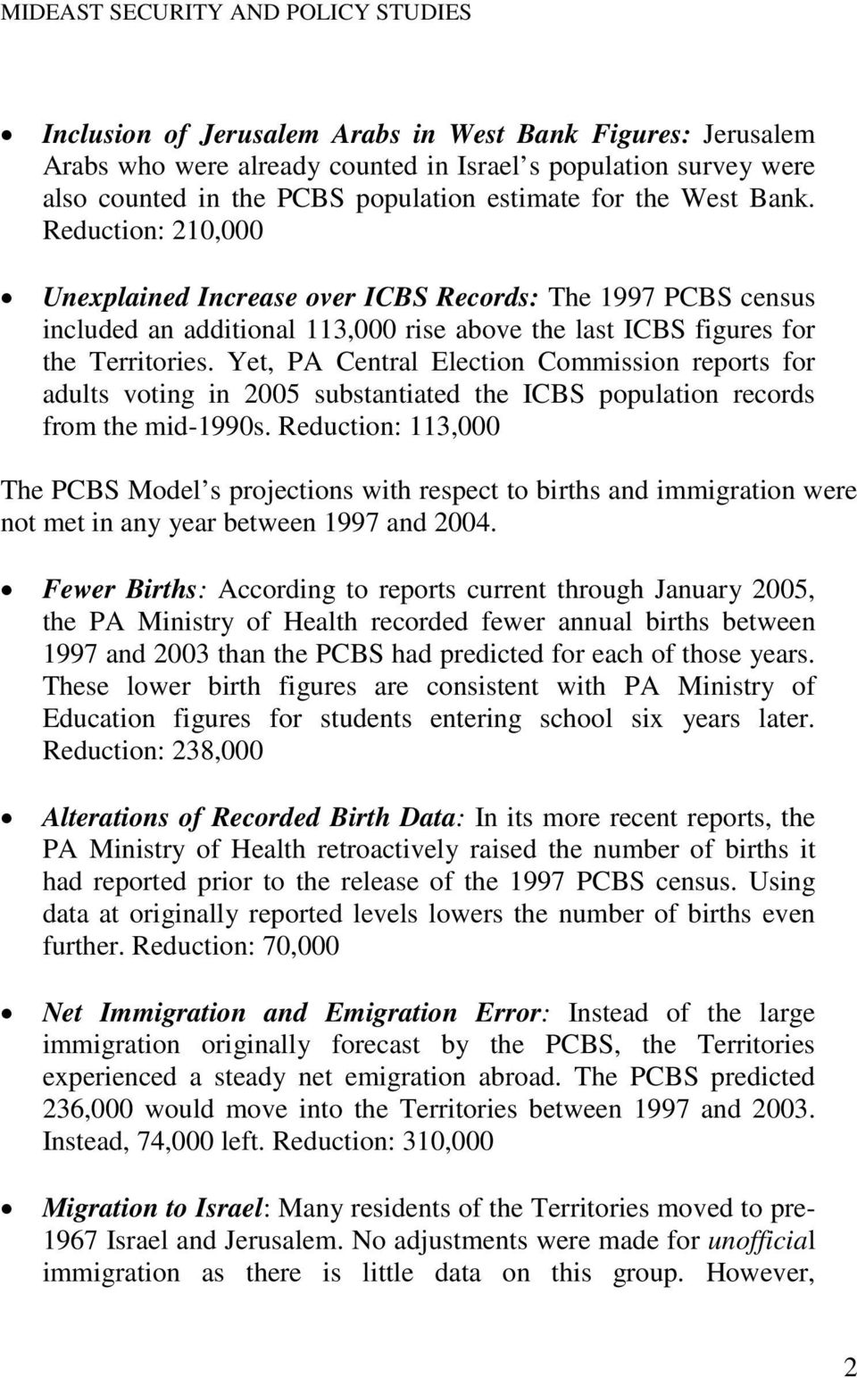 Yet, PA Central Election Commission reports for adults voting in 2005 substantiated the ICBS population records from the mid-1990s.