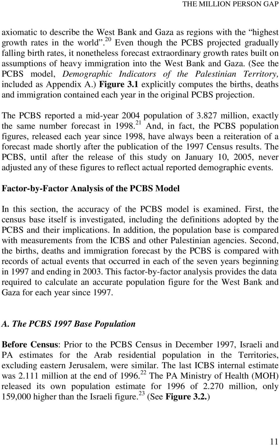 (See the PCBS model, Demographic Indicators of the Palestinian Territory, included as Appendix A.) Figure 3.