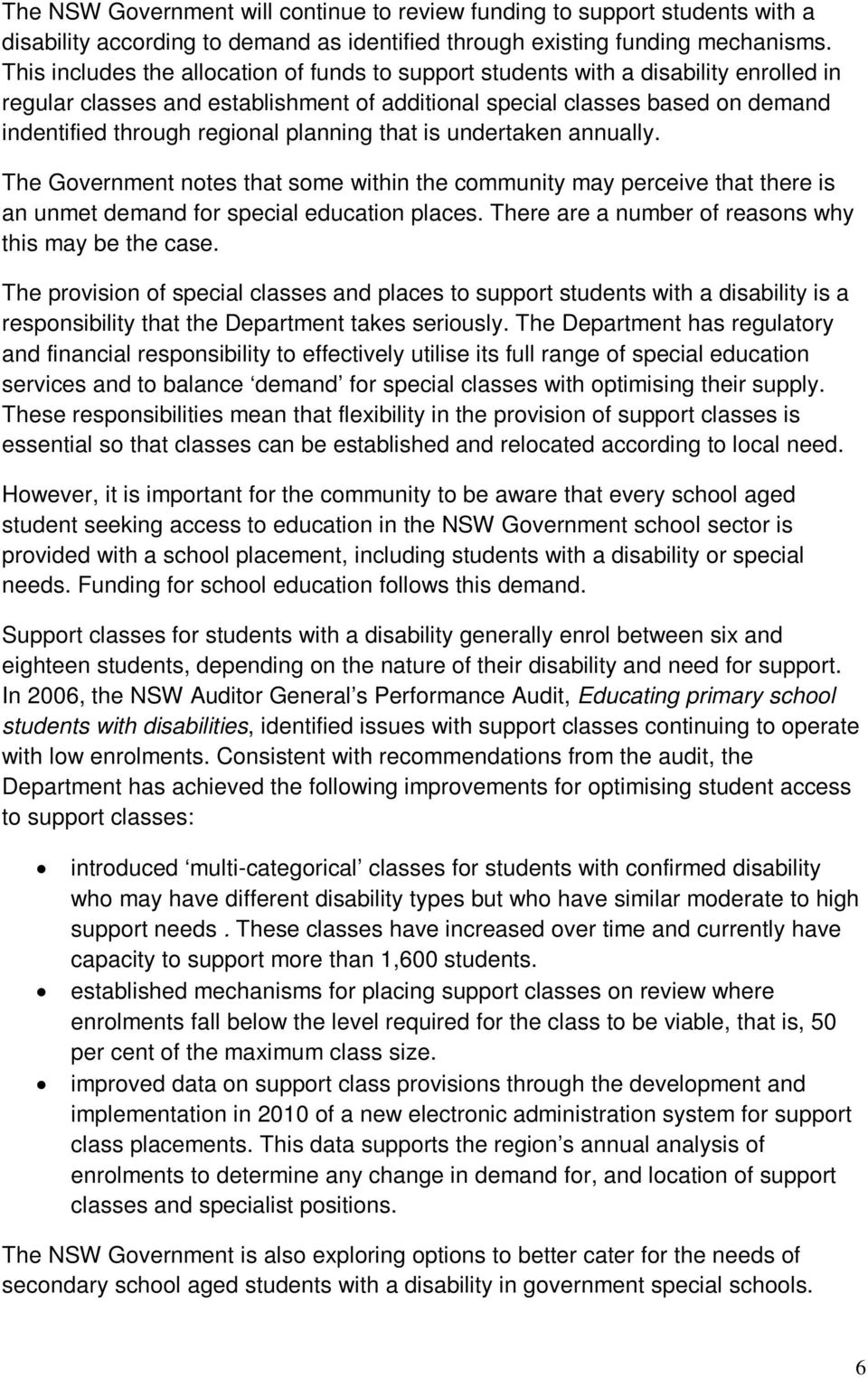 planning that is undertaken annually. The Government notes that some within the community may perceive that there is an unmet demand for special education places.
