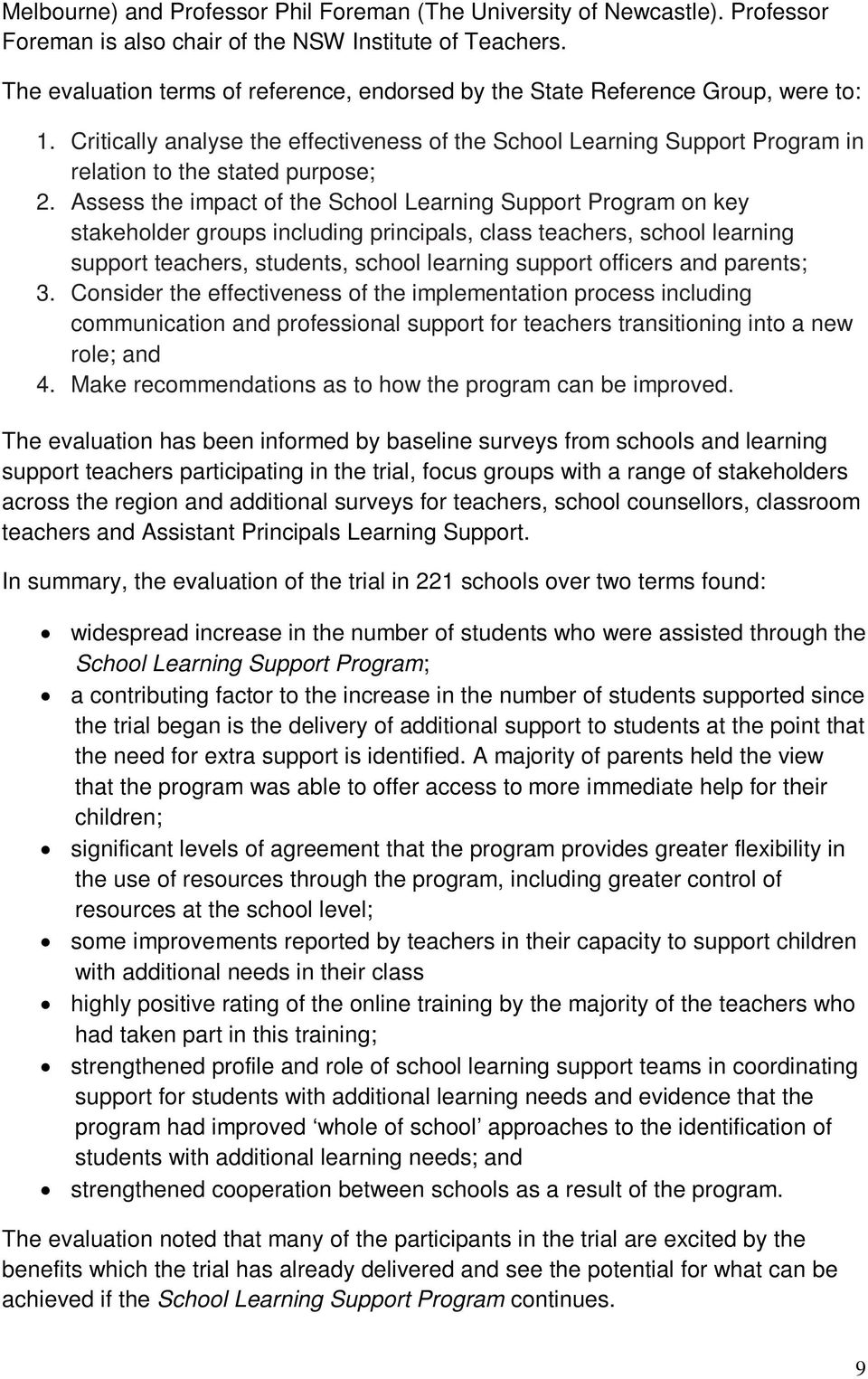 Assess the impact of the School Learning Support Program on key stakeholder groups including principals, class teachers, school learning support teachers, students, school learning support officers