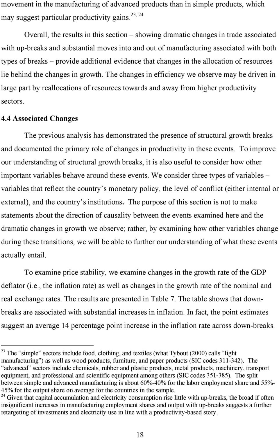 additional evidence that changes in the allocation of resources lie behind the changes in growth.