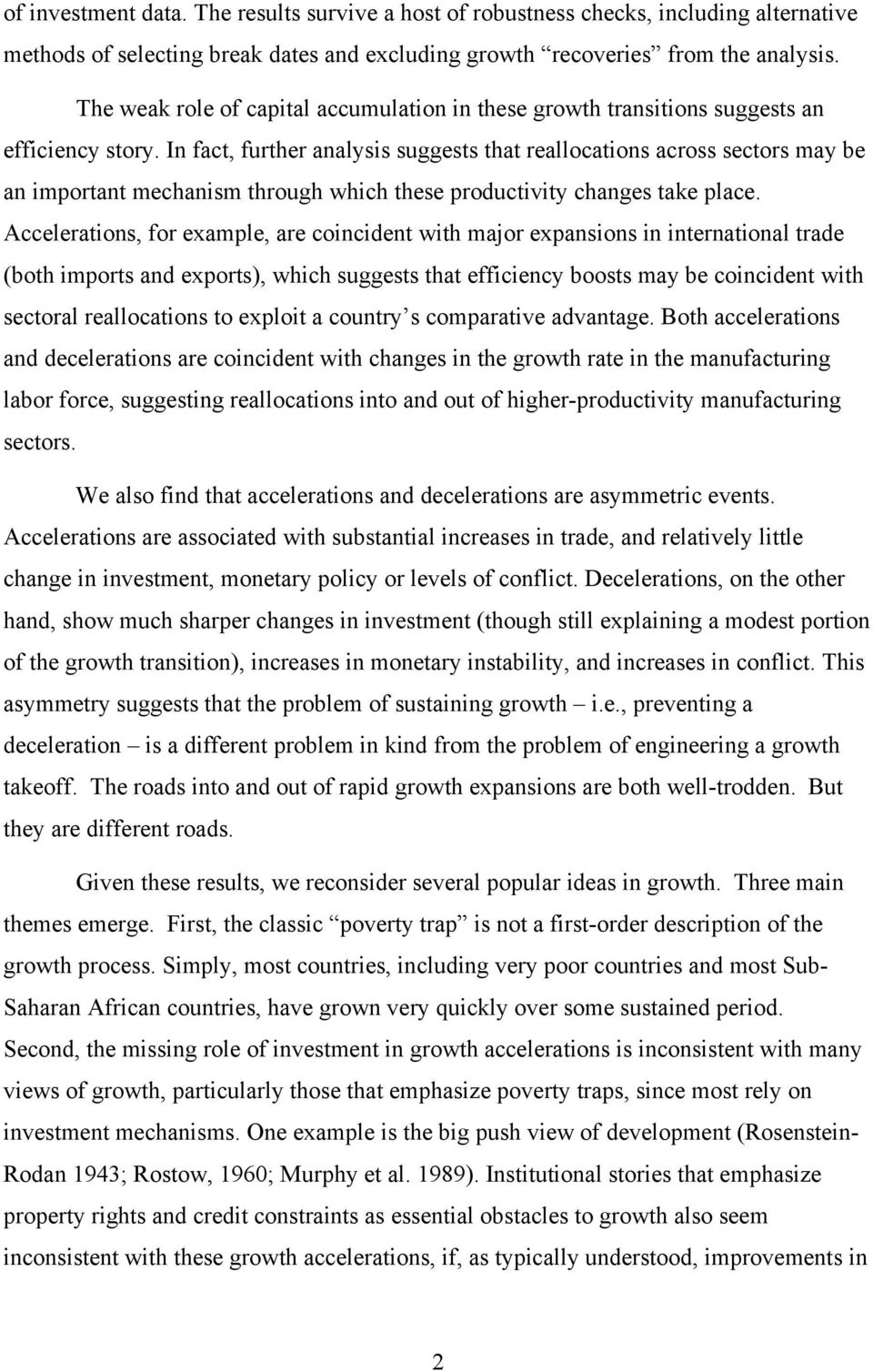 In fact, further analysis suggests that reallocations across sectors may be an important mechanism through which these productivity changes take place.