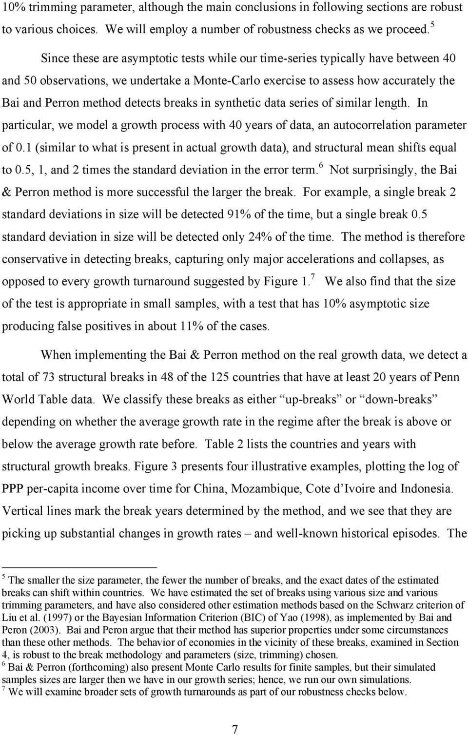breaks in synthetic data series of similar length. In particular, we model a growth process with 40 years of data, an autocorrelation parameter of 0.