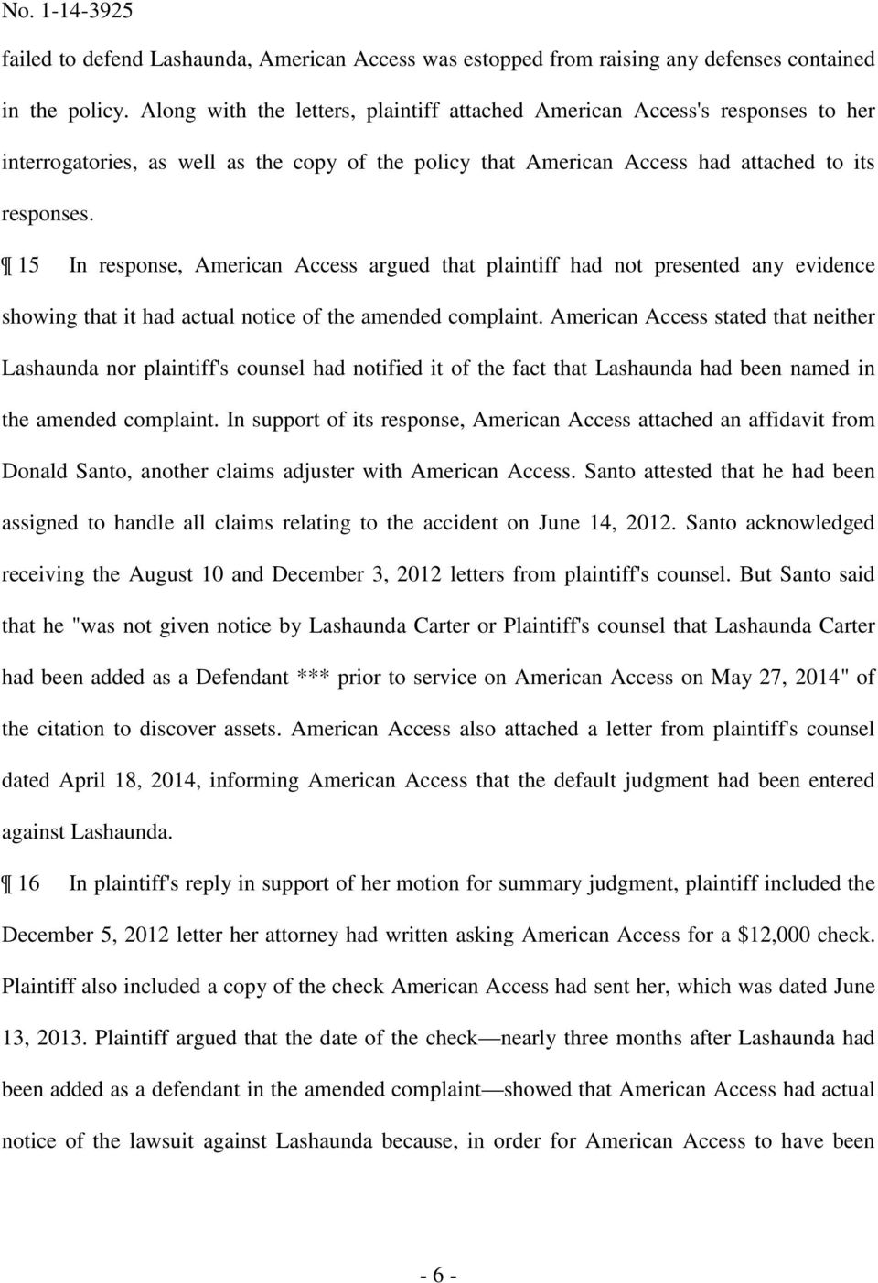 15 In response, American Access argued that plaintiff had not presented any evidence showing that it had actual notice of the amended complaint.