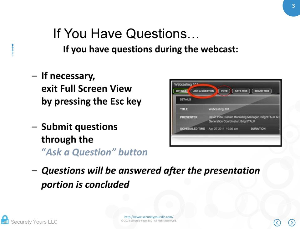 Esc key Submit questions through the Ask a Question button