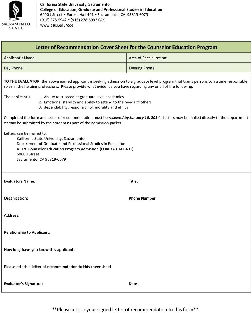 edu/coe Letter of Recommendation Cover Sheet for the Counselor Education Program Applicant s Name: Day Phone: Area of Specialization: Evening Phone: TO THE EVALUATOR: the above named applicant is