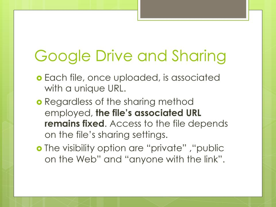 Regardless of the sharing method employed, the file s associated URL remains
