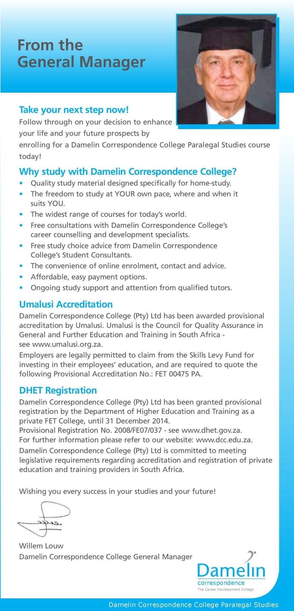The widest range of courses for today s world. Free consultations with Damelin Correspondence College s career counselling and development specialists.