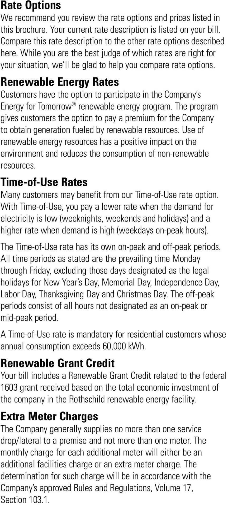 Renewable Energy Rates Customers have the option to participate in the Company s Energy for Tomorrow renewable energy program.