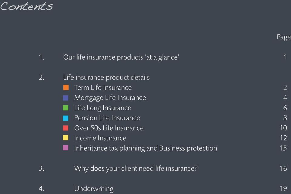 Long Insurance 6 Pension Life Insurance 8 Over 50s Life Insurance 10 Income Insurance