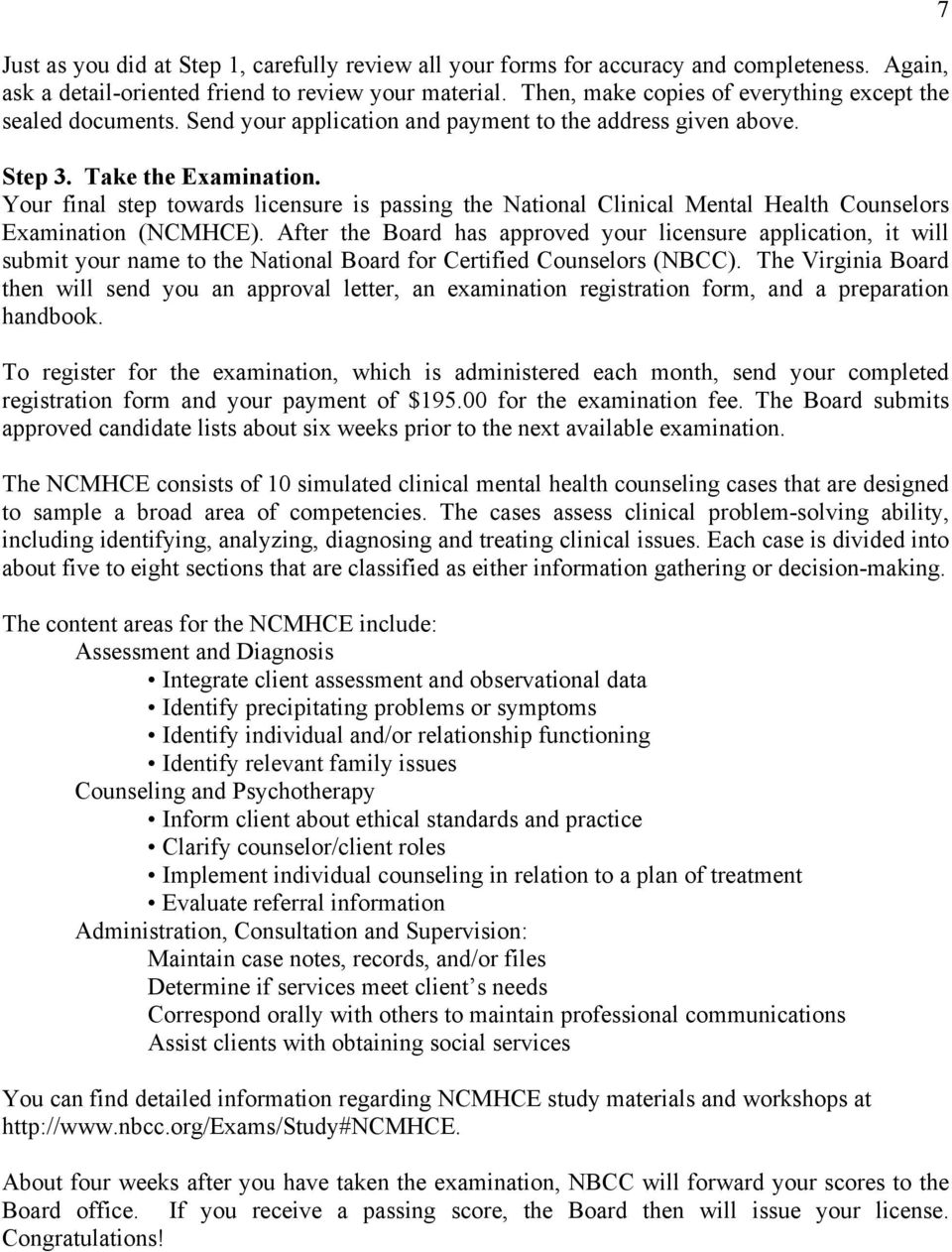 Your final step towards licensure is passing the National Clinical Mental Health Counselors Examination (NCMHCE).