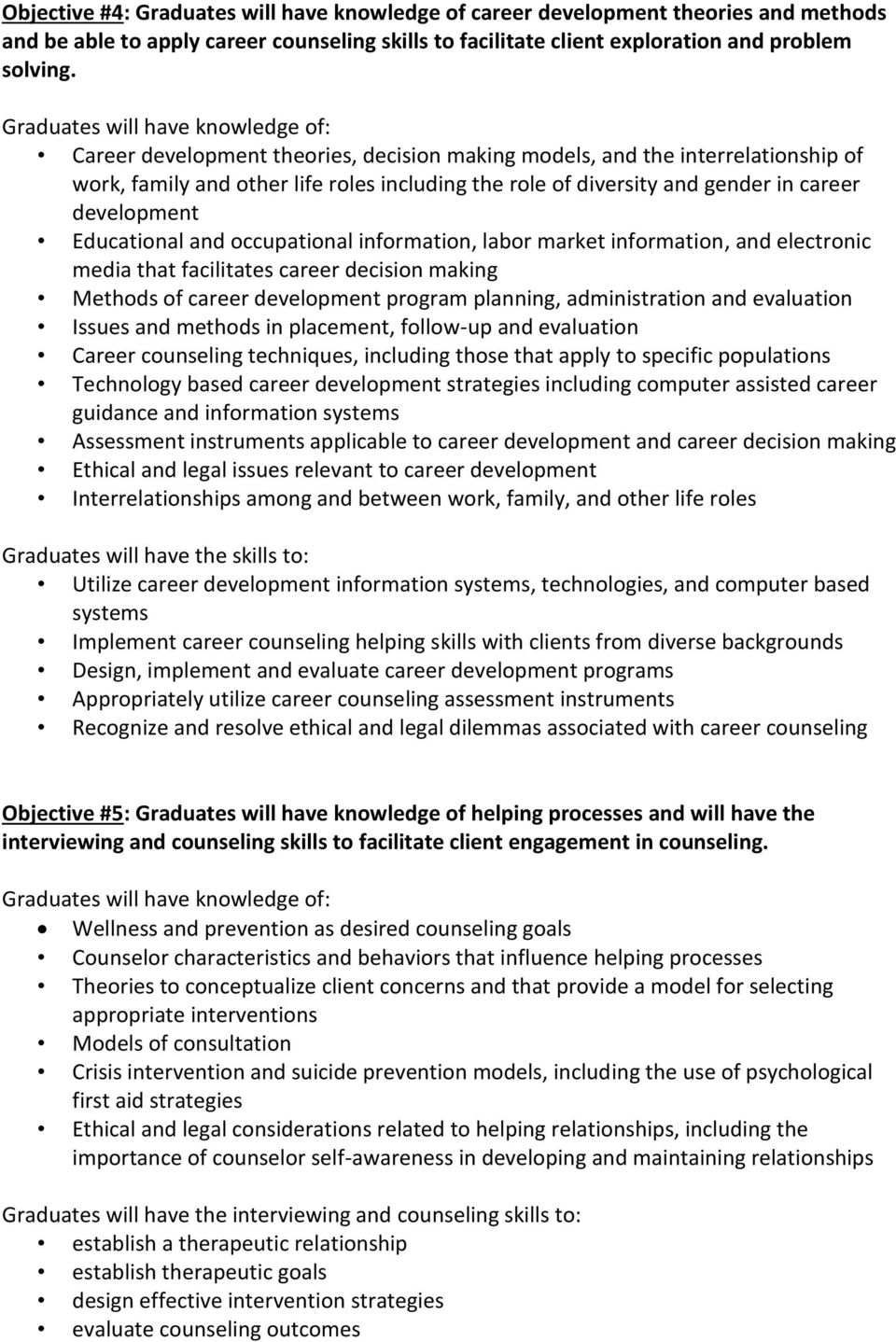 occupational information, labor market information, and electronic media that facilitates career decision making Methods of career development program planning, administration and evaluation Issues