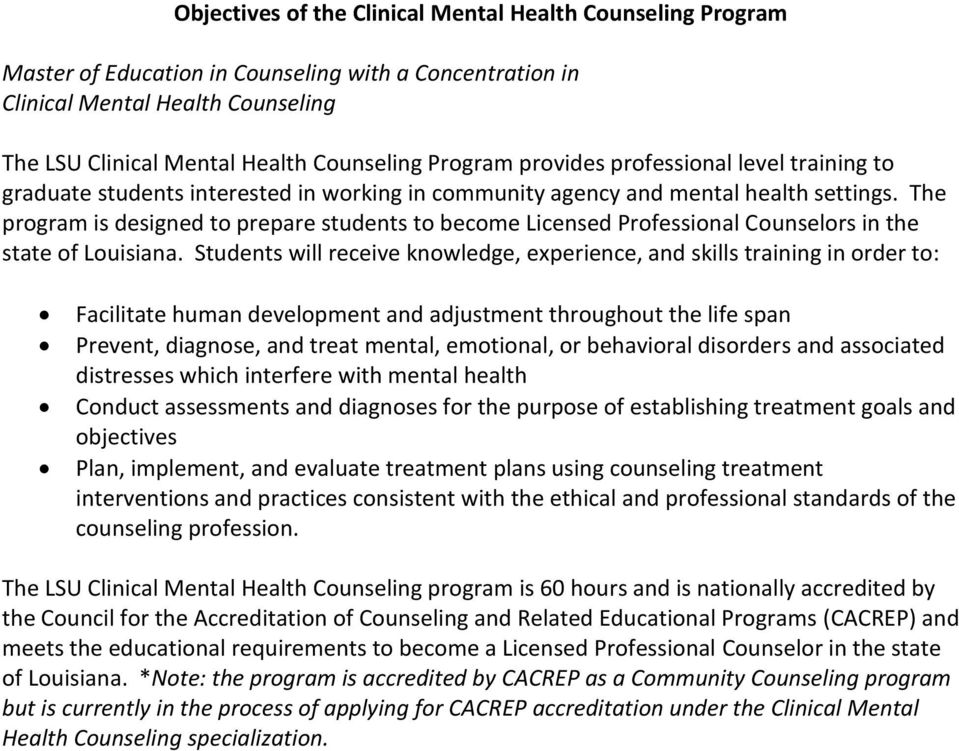 The program is designed to prepare students to become Licensed Professional Counselors in the state of Louisiana.