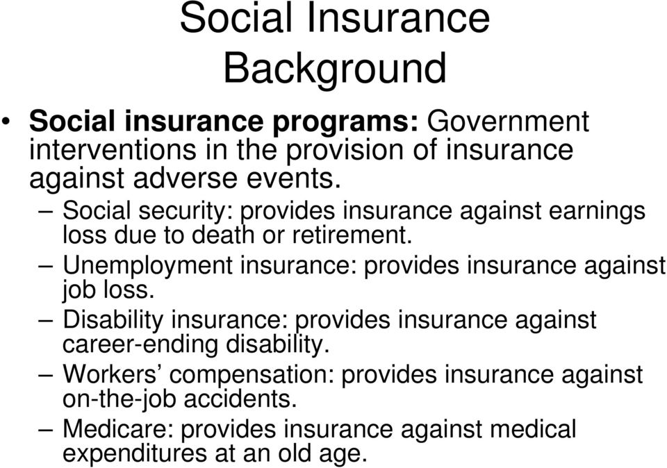 Unemployment insurance: provides insurance against job loss.