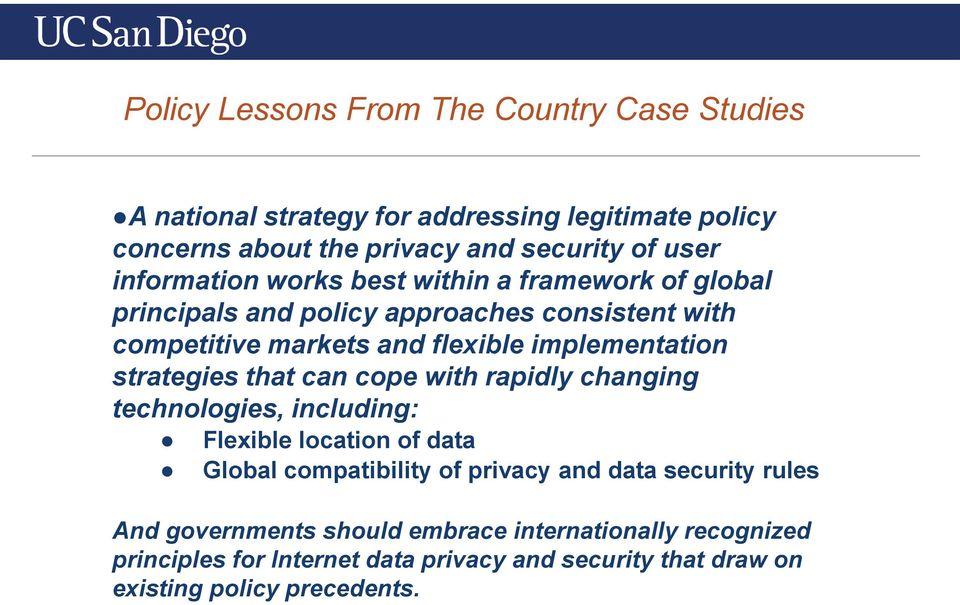 strategies that can cope with rapidly changing technologies, including: Flexible location of data Global compatibility of privacy and data security