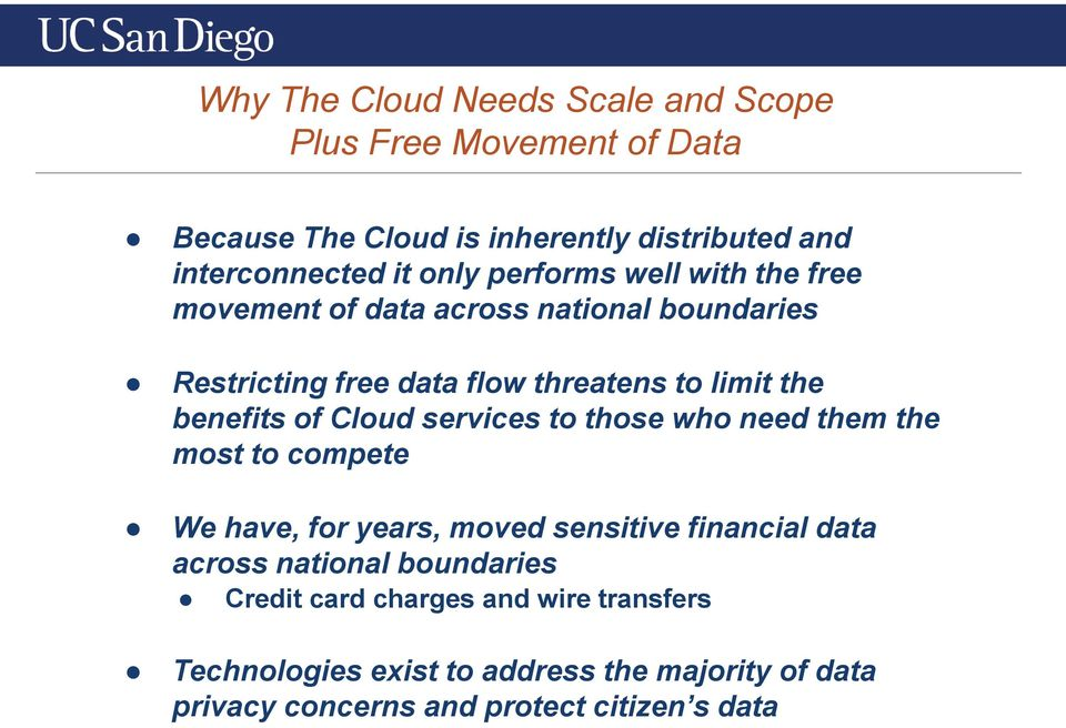 Cloud services to those who need them the most to compete We have, for years, moved sensitive financial data across national
