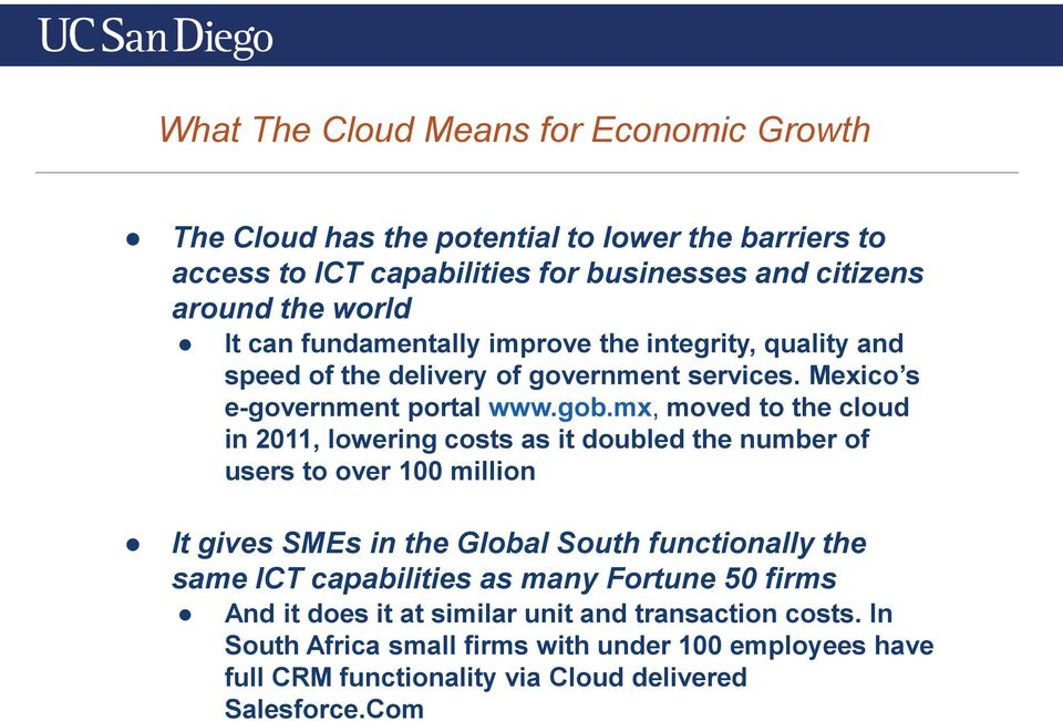 mx, moved to the cloud in 2011, lowering costs as it doubled the number of users to over 100 million It gives SMEs in the Global South functionally the same ICT