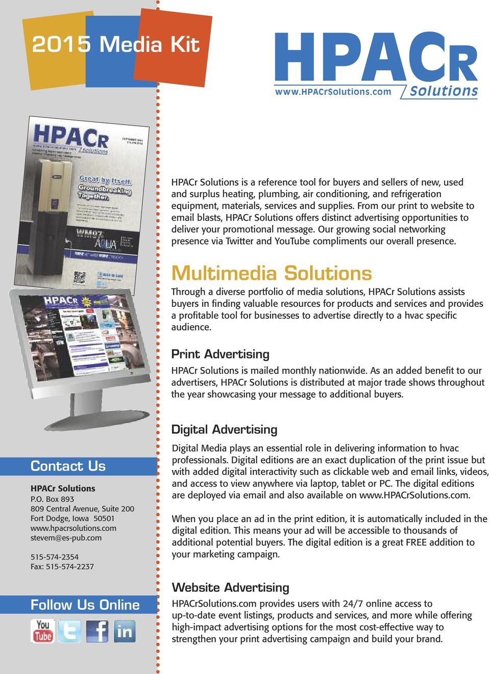 From our print to website to email blasts, HPACr Solutions offers distinct advertising opportunities to deliver your promotional message.
