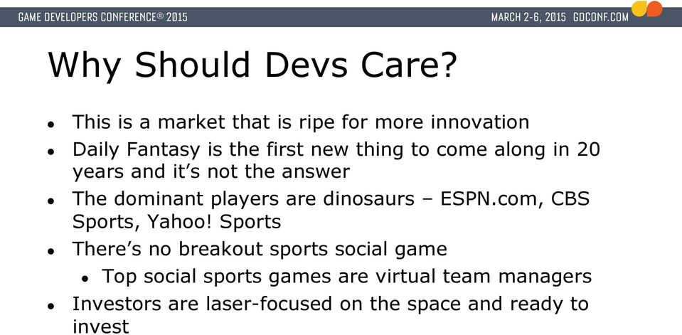 along in 20 years and it s not the answer The dominant players are dinosaurs ESPN.