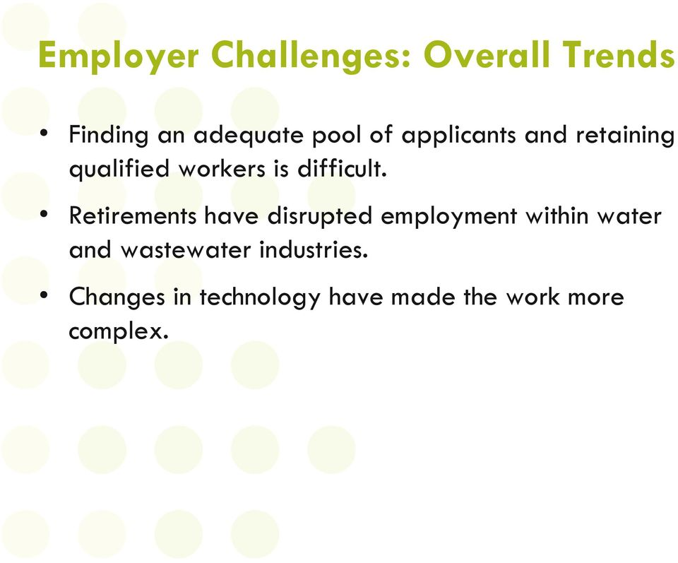 Retirements have disrupted employment within water and