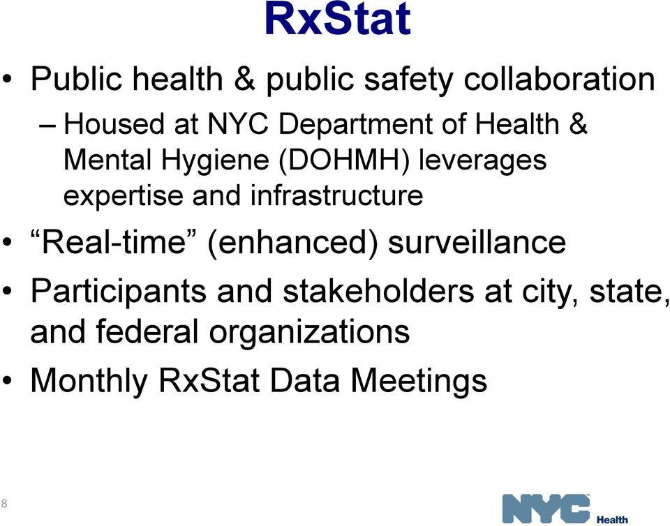 infrastructure Real-time (enhanced) surveillance Participants and