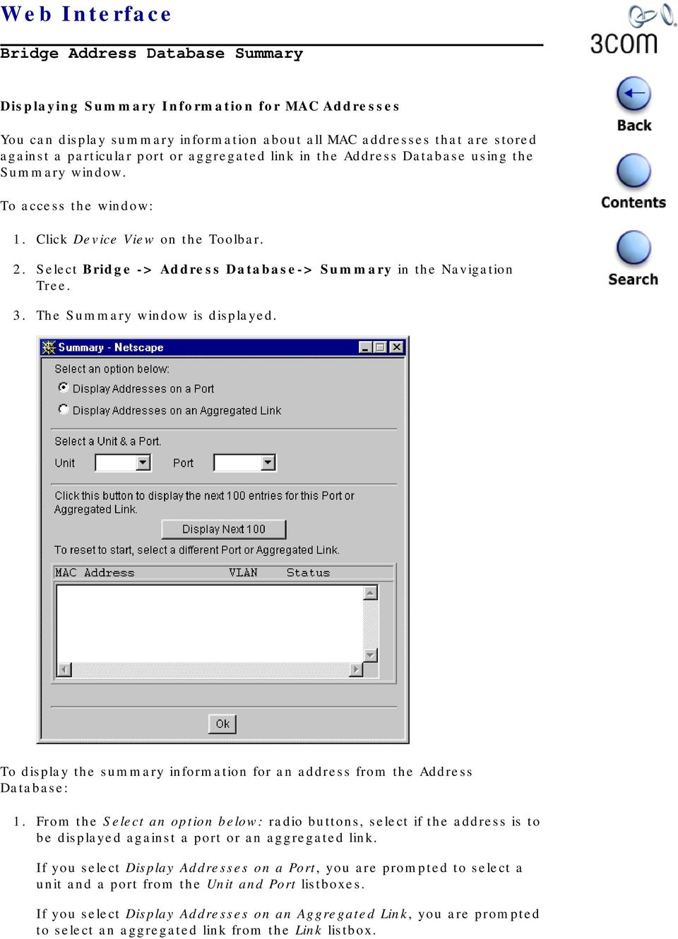 To display the summary information for an address from the Address Database: 1.