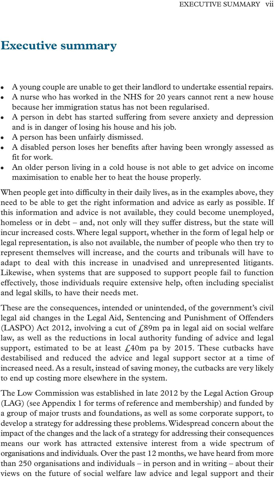 A person in debt has started suffering from severe anxiety and depression and is in danger of losing his house and his job. A person has been unfairly dismissed.
