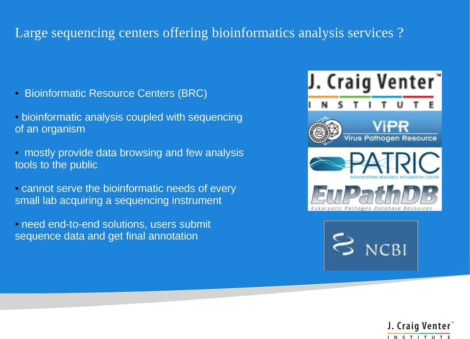 mostly provide data browsing and few analysis tools to the public cannot serve the bioinformatic