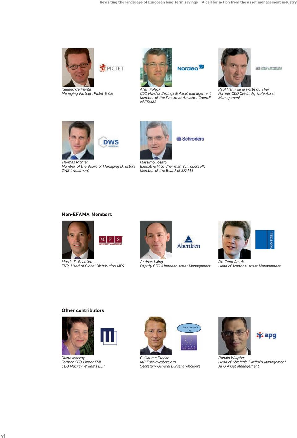 Non-EFAMA Members Martin E. Beaulieu EVP, Head of Global Distribution MFS Andrew Laing Deputy CEO Aberdeen Asset Management Dr.