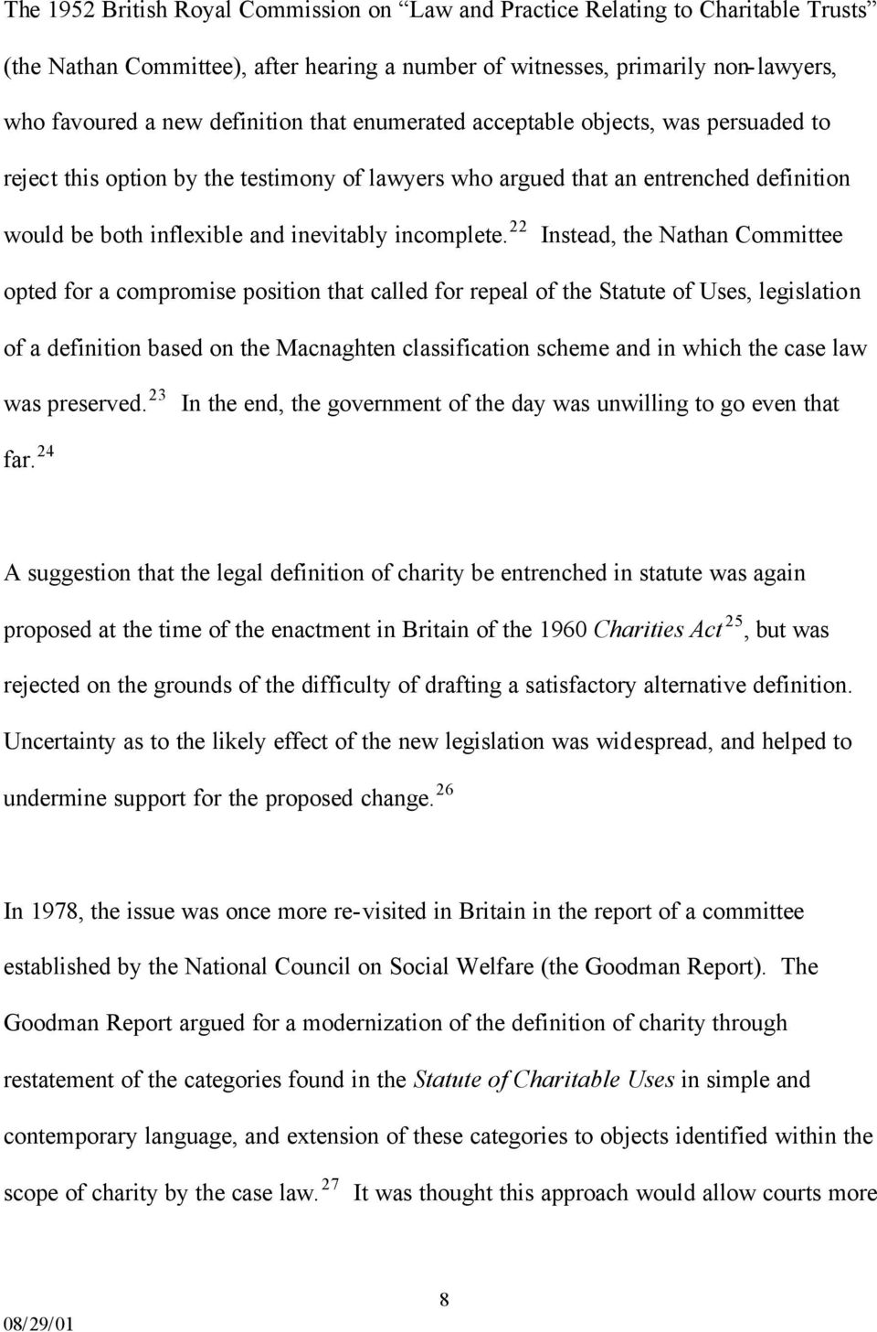 22 Instead, the Nathan Committee opted for a compromise position that called for repeal of the Statute of Uses, legislation of a definition based on the Macnaghten classification scheme and in which