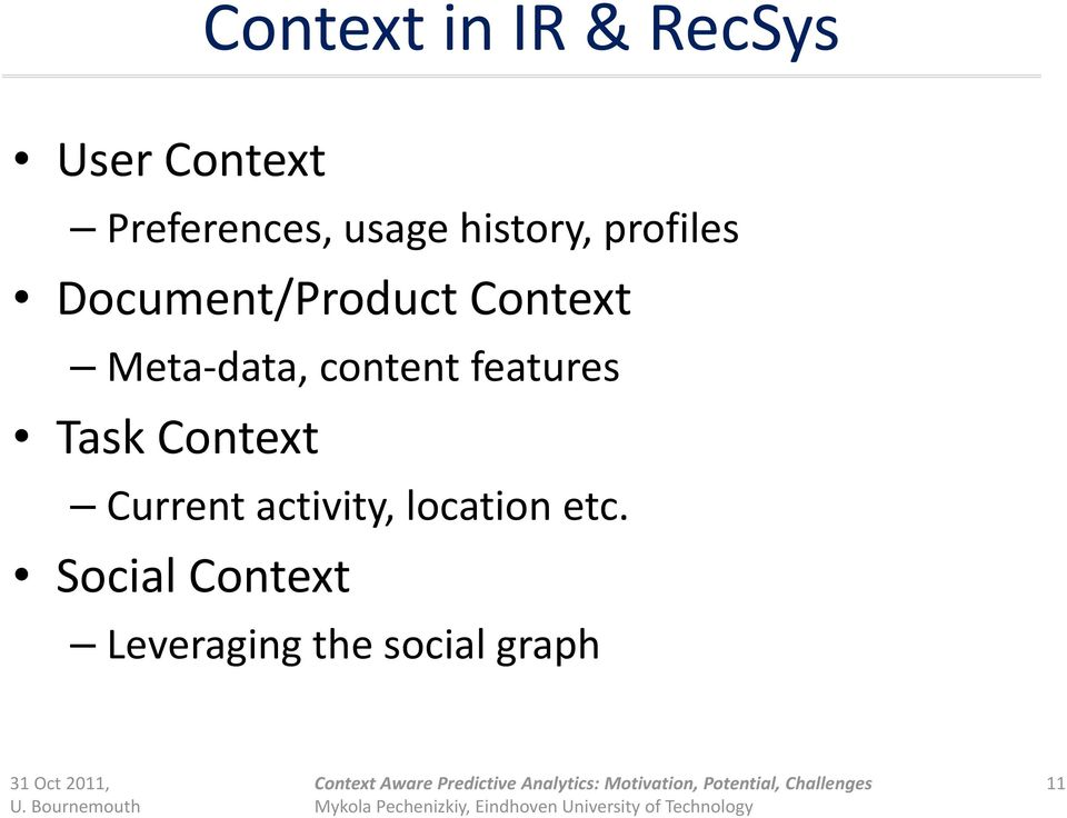 data, content features Task Context Current activity,