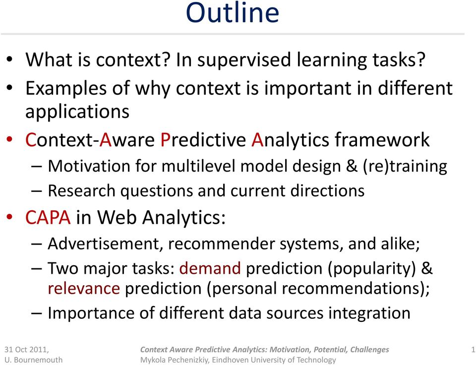 for multilevel model design & (re)training Research questions and current directions CAPA in Web Analytics: