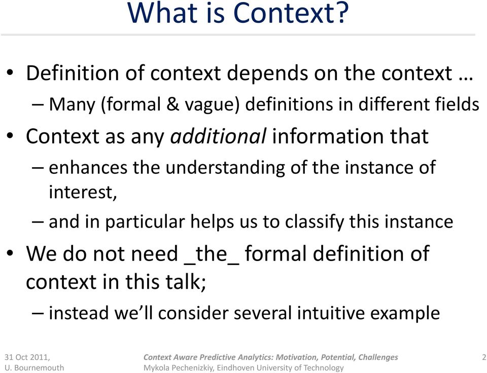 fields Context as any additional information that enhances the understanding of the instance of