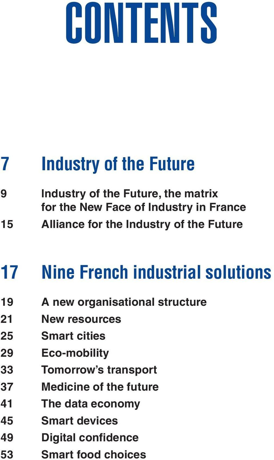 organisational structure 21 New resources 25 Smart cities 29 Eco-mobility 33 Tomorrow s transport 37