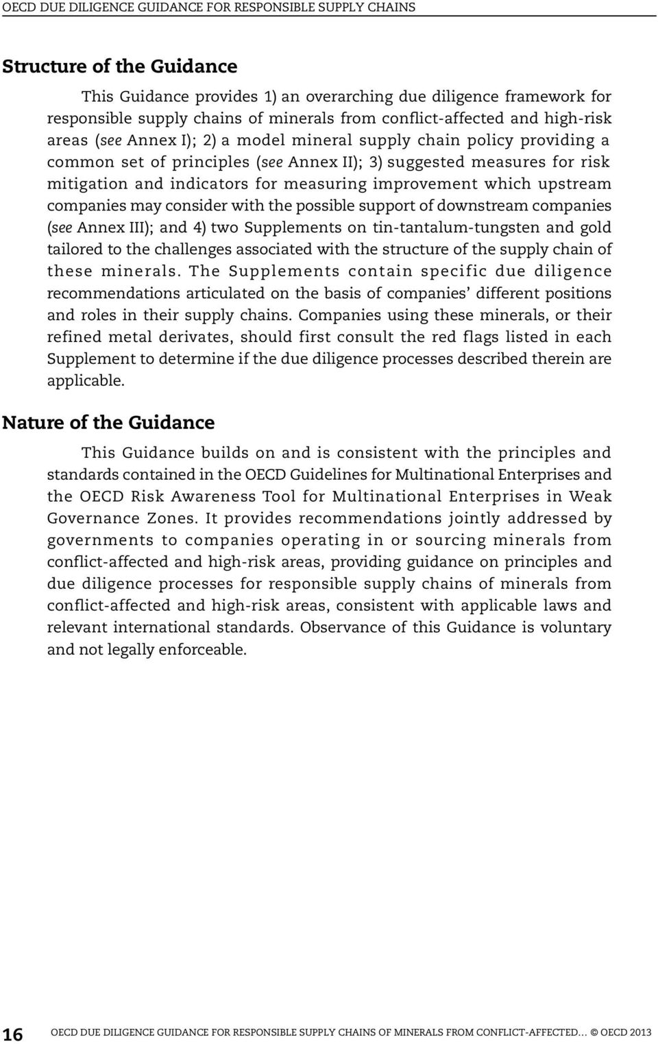 indicators for measuring improvement which upstream companies may consider with the possible support of downstream companies (see Annex III); and 4) two Supplements on tin-tantalum-tungsten and gold
