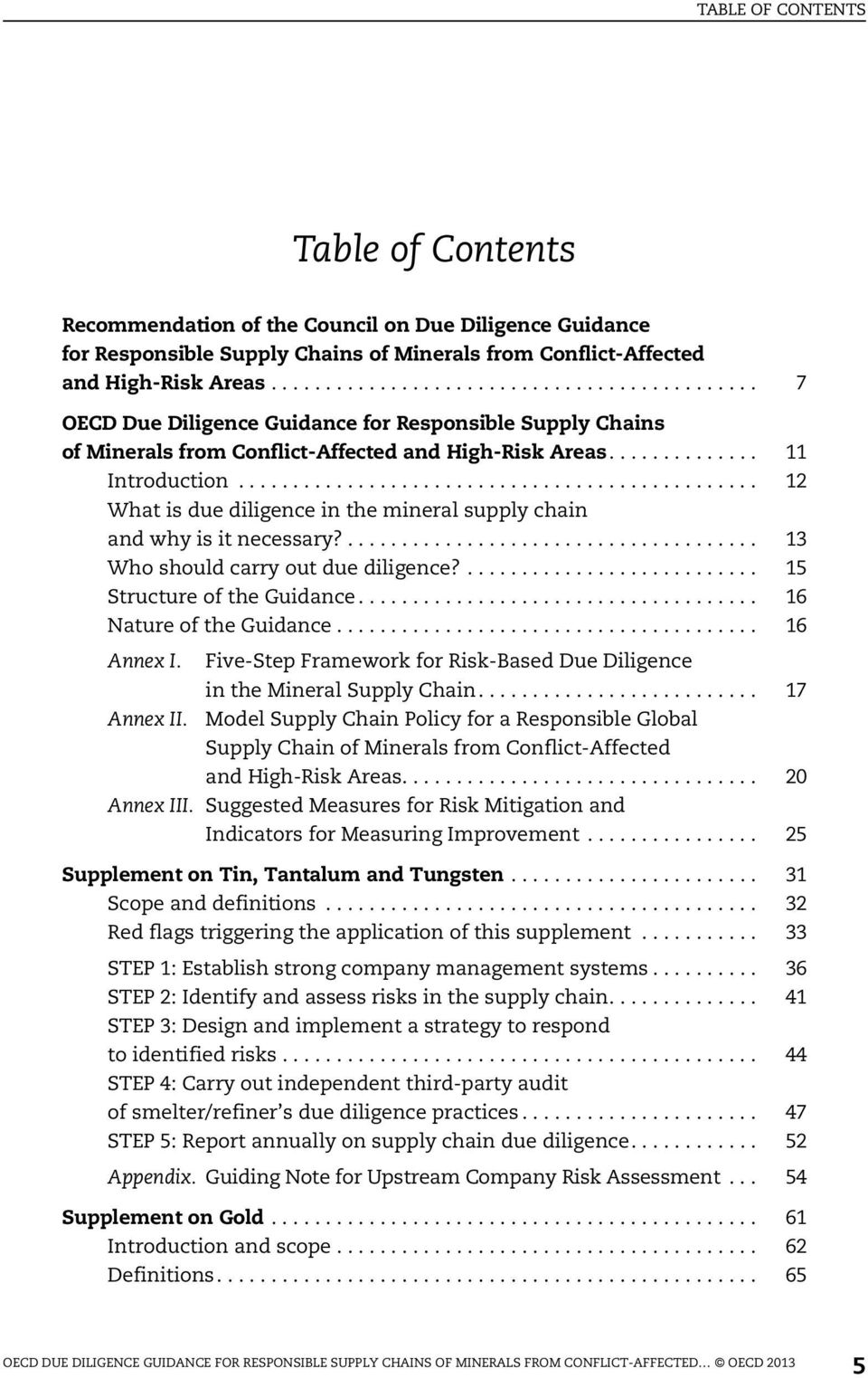 .. 12 What is due diligence in the mineral supply chain and why is it necessary?... 13 Who should carry out due diligence?... 15 Structure of the Guidance... 16 Nature of the Guidance... 16 Annex I.