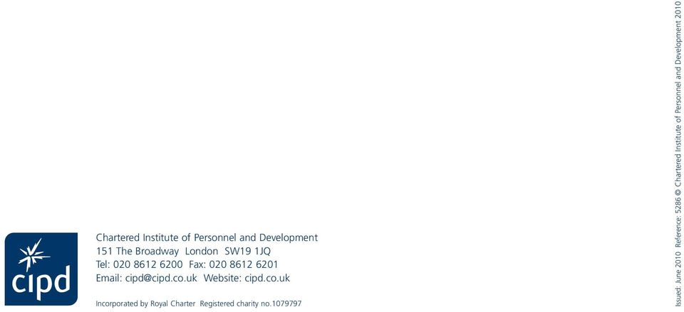 uk Website: cipd.co.uk Incorporated by Royal Charter Registered charity no.