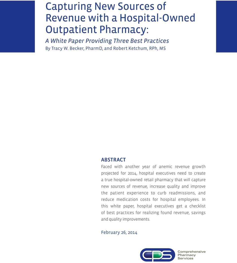 true hospital-owned retail pharmacy that will capture new sources of revenue, increase quality and improve the patient experience to curb readmissions, and reduce