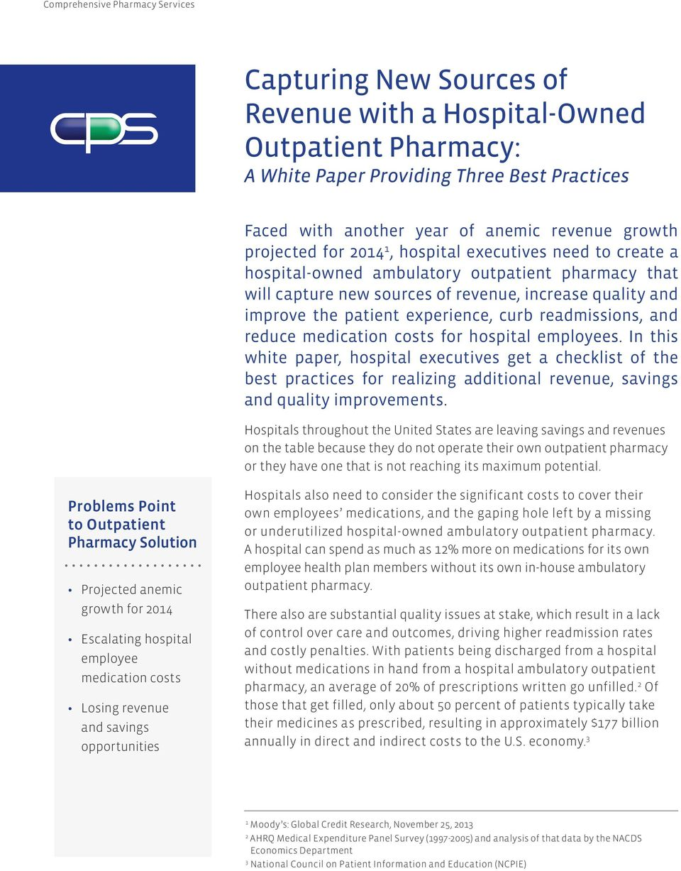 experience, curb readmissions, and reduce medication costs for hospital employees.