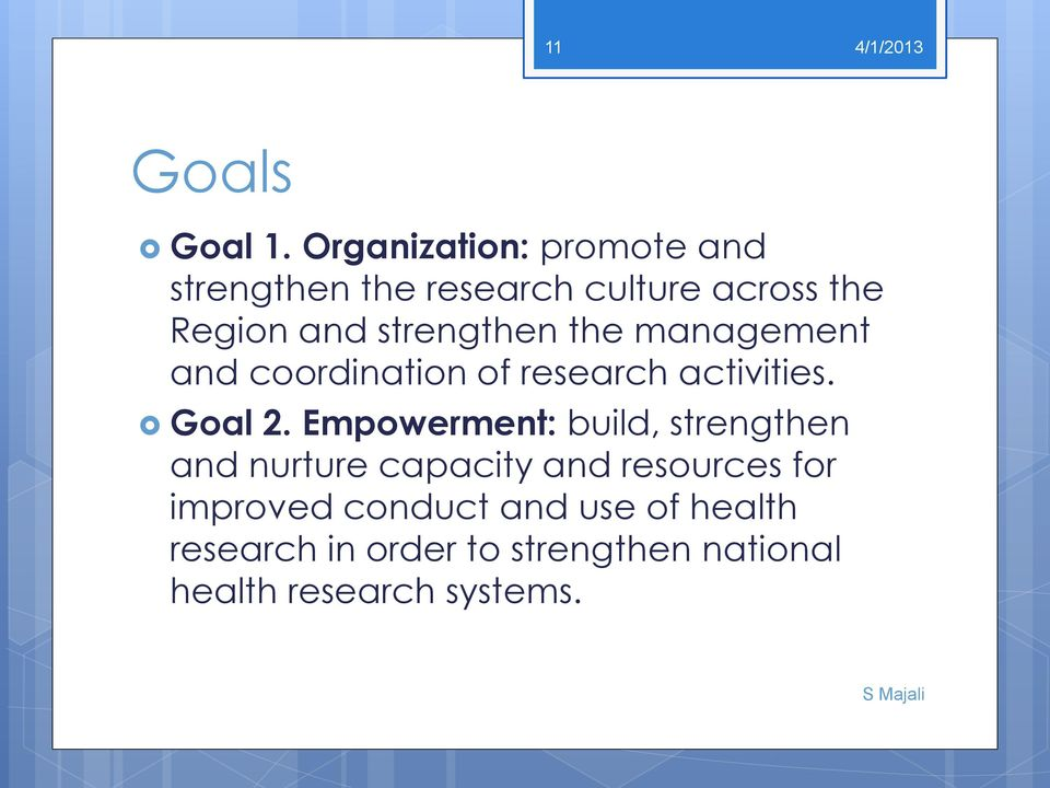 strengthen the management and coordination of research activities. Goal 2.