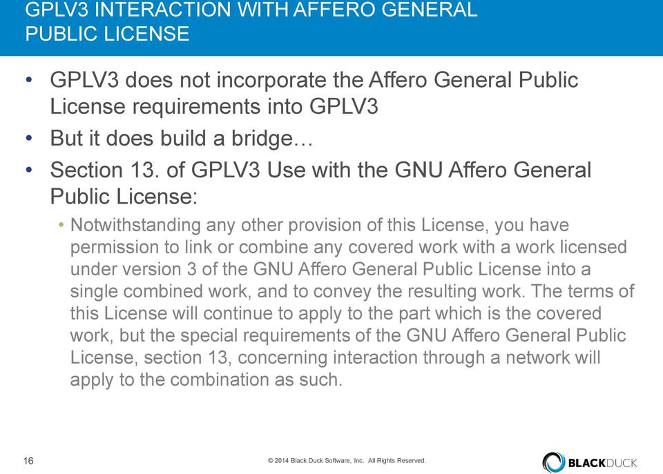 version 3 of the GNU Affero General Public License into a single combined work, and to convey the resulting work.