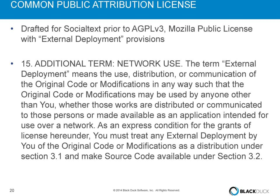 than You, whether those works are distributed or communicated to those persons or made available as an application intended for use over a network.