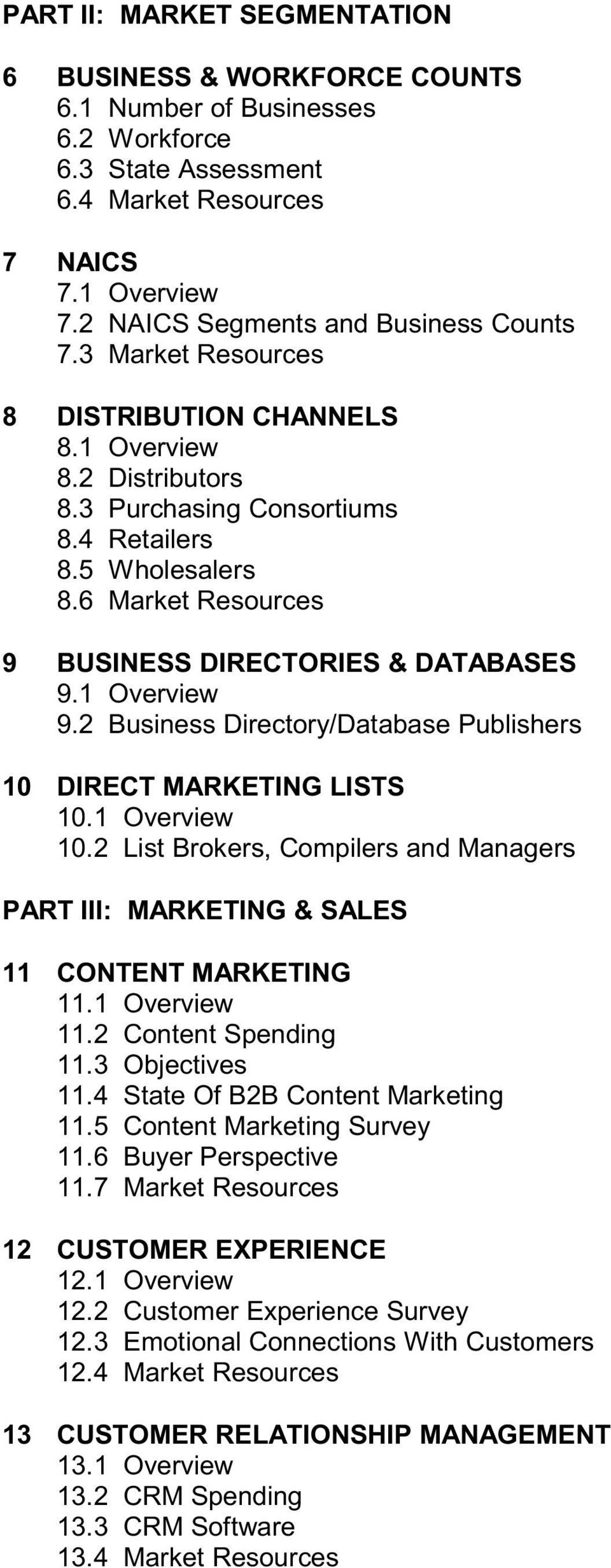 6 Market Resources 9 BUSINESS DIRECTORIES & DATABASES 9.1 Overview 9.2 Business Directory/Database Publishers 10 DIRECT MARKETING LISTS 10.1 Overview 10.