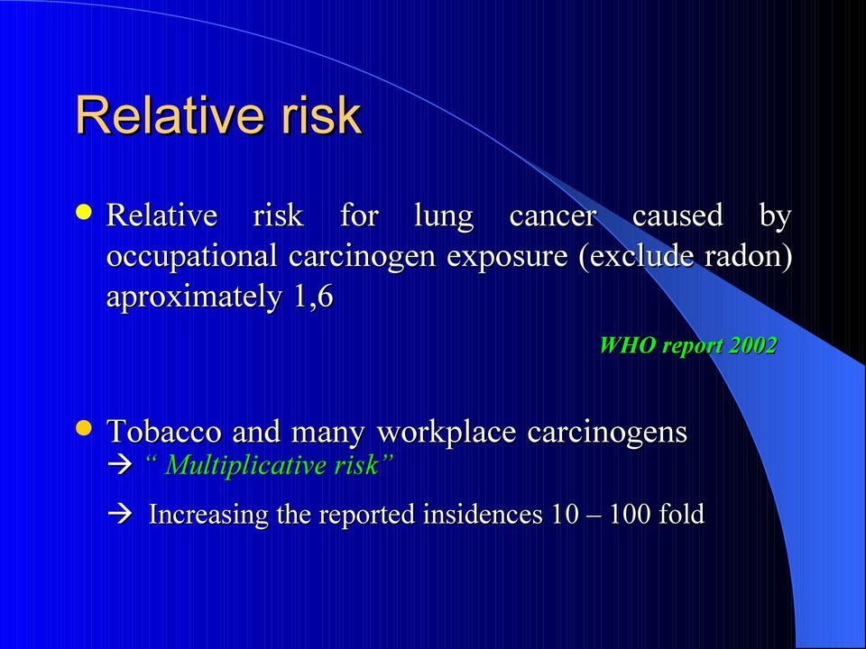 aproximately 1,6 WHO report 2002 Tobacco and many workplace