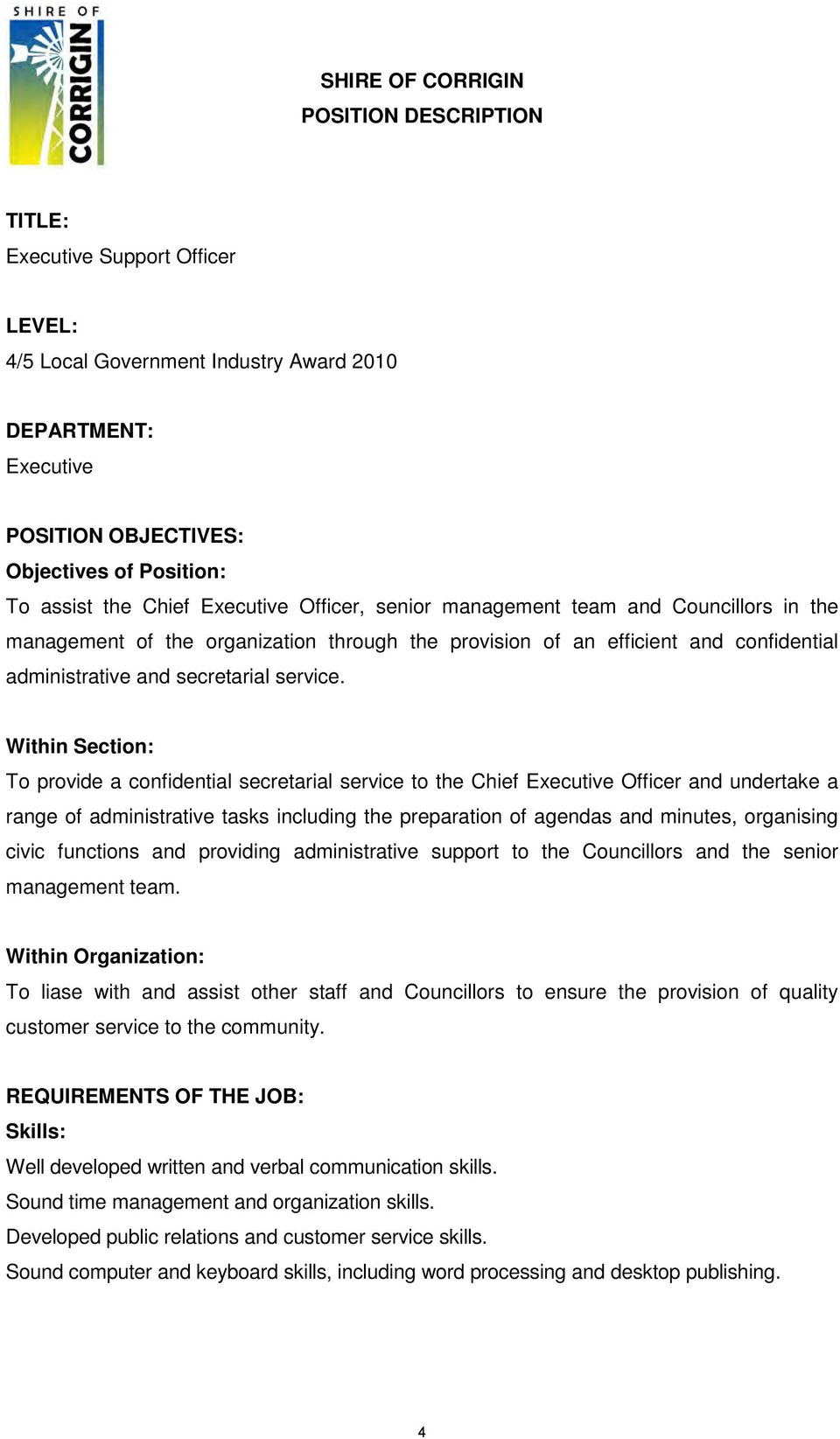 Within Section: To provide a confidential secretarial service to the Chief Executive Officer and undertake a range of administrative tasks including the preparation of agendas and minutes, organising