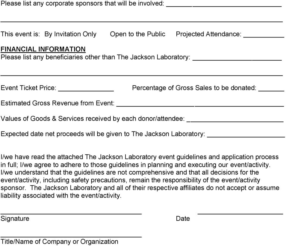 The Jacksn Labratry: I/we have read the attached The Jacksn Labratry event guidelines and applicatin prcess in full; I/we agree t adhere t thse guidelines in planning and executing ur event/activity.