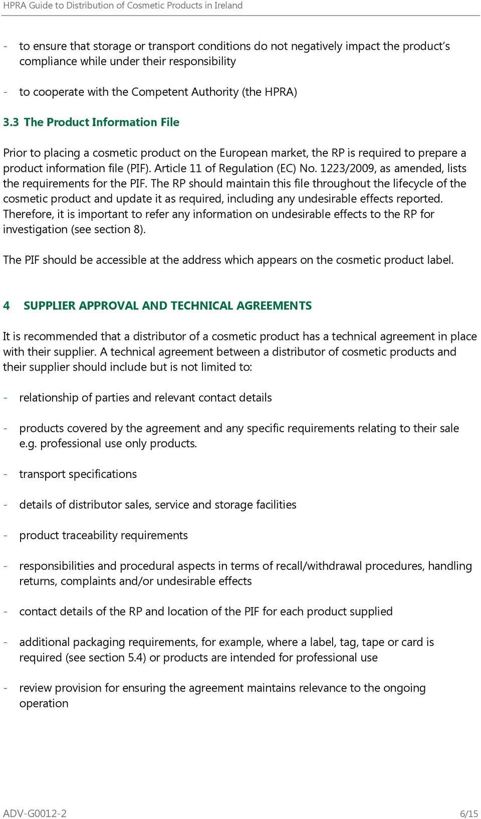 1223/2009, as amended, lists the requirements for the PIF.