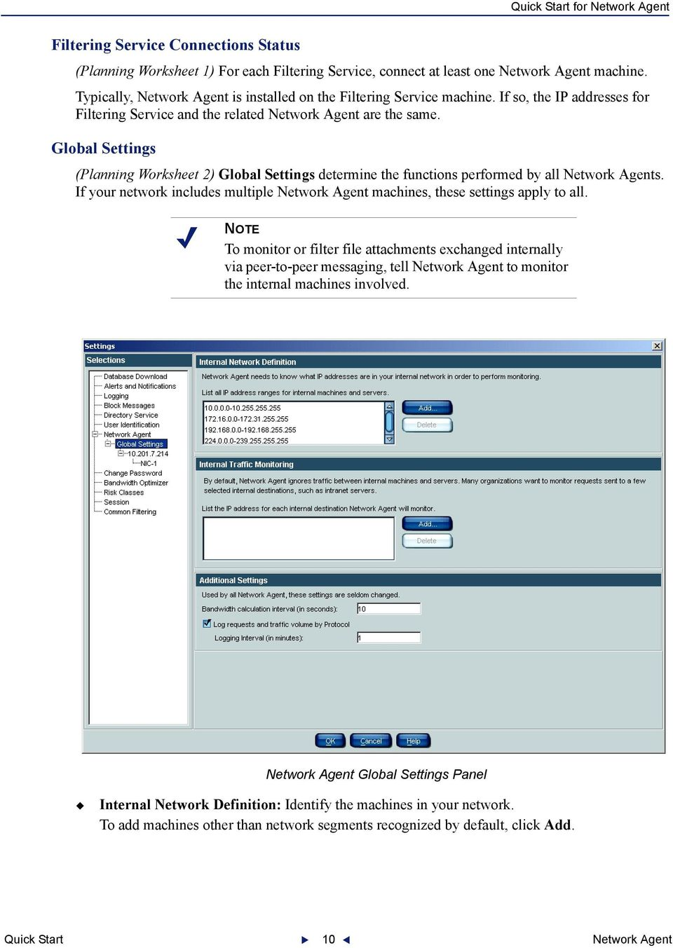 Global Settings (Planning Worksheet 2) Global Settings determine the functions performed by all Network Agents. If your network includes multiple Network Agent machines, these settings apply to all.