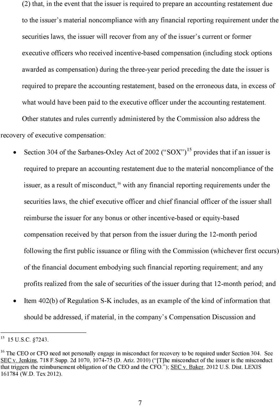 period preceding the date the issuer is required to prepare the accounting restatement, based on the erroneous data, in excess of what would have been paid to the executive officer under the