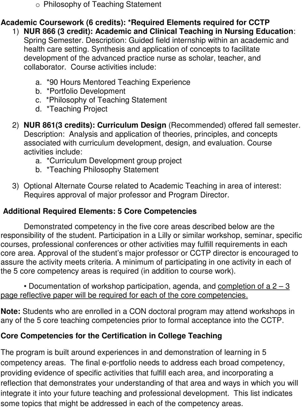 Synthesis and application of concepts to facilitate development of the advanced practice nurse as scholar, teacher, and collaborator. Course activities include: a.